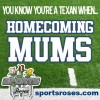Texas Homecoming Mums, Sports Roses Style!